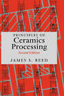 Principles of Ceramics Processing by James S. Reed (Hardback, 1995)