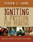 Igniting a Passion for Reading : Successful Strategies for Building Lifetime Readers by Steven Layne (2009, Paperback)