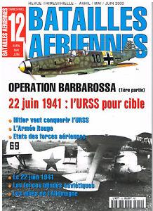 BATAILLES AERIENNES N° 12  Opération Barbarossa 22 juin 1941