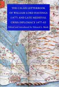 The-Calais-Letterbook-of-William-Lord-Hastings-1477-and-Late-Medieval-Crisis