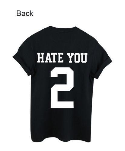 Girl Hate You 2 Tumblr Blogger Hipster T-Shirt Fashion Women Girls Blouse Tops W