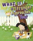 Danger Zone: What If a Stranger Approaches You? by Anara Guard (2011, Hardcover)