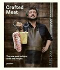 Crafted Meat: The New Meat Culture: Craft and Recipes by Gestalten (Hardback, 2015)