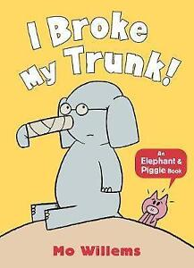 I-Broke-My-Trunk-by-Mo-Willems-Paperback-2016