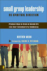 Small Group Leadership as Spiritual Direction: Practical Ways to Blend an Ancient Art into Your Contemporary Community by Heather Webb (Paperback, 2005)