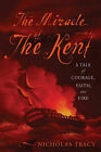 The Miracle of the Kent: A Tale of Courage, Fire, and Faith by Nicholas Tracy (Hardback, 2008)