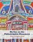 My Eye on the Philadelphia Mummers: Real Life Drawing Series by Mary Gallagher Stout (Paperback / softback, 2011)