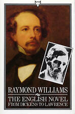 The English Novel from Dickens to Lawrence by Williams, Raymond