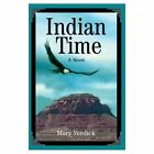Indian Time 9780595659418 by Mary Verdick Hardcover