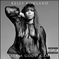 Kelly Rowland - Talk A Good Game [new Cd] Explicit on Sale