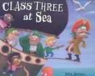 Class Three at Sea by Julia Jarman (Hardback, 2008)