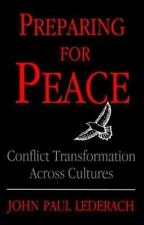 Syracuse Studies on Peace and Conflict Resolution: Preparing for Peace : Conflict Transformation Across Cultures by John P. Lederach (1996, Paperback)
