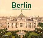 Berlin Then and Now von Nick Gay (2016, Taschenbuch)