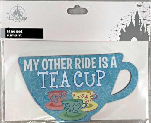 Disney Parks My Other Ride is a Tea Cup Alice Wonderland WDW Magnet Car Auto