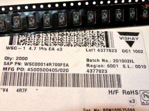 QTY=10pcs 4.7R 1W SMD 2515 VISHAY Wirewound Resistors WSC00014R700FEA WSC1 4R7
