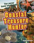 Coastal Treasure Hunter: Age 9-10, Above Average Readers by Louise Spilsbury (Hardback, 2010)