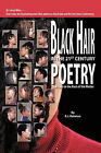 Black Hair In the 21st Century: Poetry That Gets To The Root Of The Matter by R.J. Rahman (Paperback, 2010)