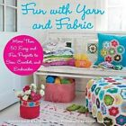 Fun with Yarn and Fabric: Over 50 Easy and Fun Projects to Sew, Crochet, and Embroider by Sania Hedengren, Susanna Zacke (Hardback, 2013)