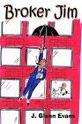 Broker Jim 9780759682092 by J. Glenn Evans Paperback