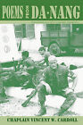 Poems from Danang, Recollections of a Combat Chaplain by Chaplain Vincent W Carroll (Paperback / softback, 2010)