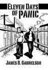 Eleven Days of Panic by James B Gabrielson 9781452024363 Paperback 2010