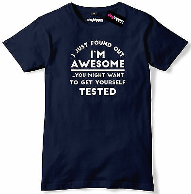I Just Found Out I'm Awesome Mens Premium T-Shirt Slogan Tee