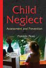 Child Neglect: Assessment & Prevention by Nova Science Publishers Inc (Hardback, 2015)