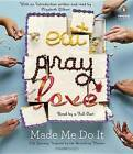 Eat Pray Love Made Me Do It: Life Journeys Inspired by the Bestselling Memoir by Various (CD-Audio, 2016)