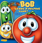 Bob Lends a Helping ... Hand? by Cindy Kenney, Mary Murray, Mike Nawrocki (Board book, 2003)