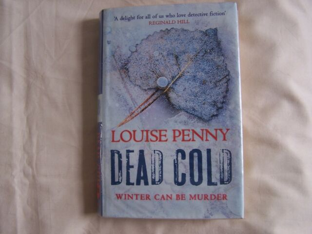 Louise Penny DEAD COLD Headline Hardback with Dustwrapper  2006 Good Read