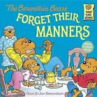 The Berenstain Bears Forget Their Manners by Jan Berenstain, Stan Berenstain (Paperback, 1990)