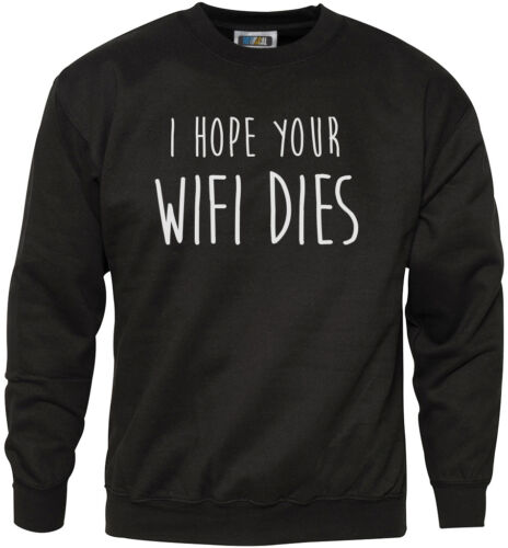 Fashion Hipster Tumblr Youth and Mens Sweatshirt I Hope Your Wifi Dies