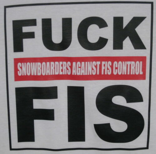 T-Shirt FUCK FIS SNOWBOARDERS AGAINST F.I.S. CONTROL 2011