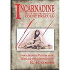Incarnadine Volume One The True Memoirs of Count Dracula 9781440159459 Greene