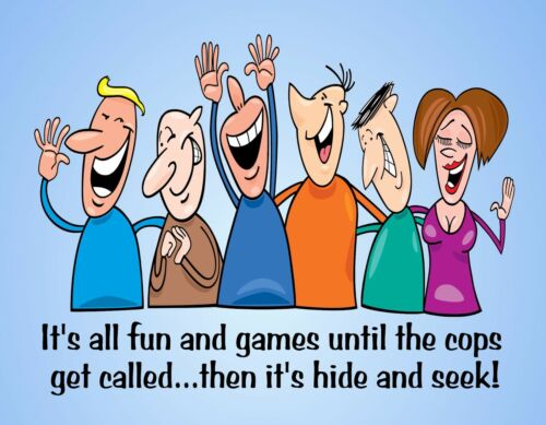 METAL FRIDGE MAGNET Fun Games Cops Called Then Hide And Seek Friend Family Humor
