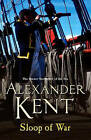 Sloop Of War: (Richard Bolitho: Book 6) by Alexander Kent (Paperback, 2006)