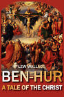 Ben-Hur: A Tale of the Christ by Lew Wallace (Paperback, 2007)