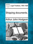 Shipping Documents. by Arthur John Hodgson (Paperback / softback, 2010)