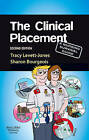 The Clinical Placement: A Nursing Survival Guide by Tracy Levett-Jones, Sharon Bourgeois (Paperback, 2009)