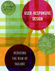 User-responsive Design: Reducing the Risk of Failure by C.Thomas Mitchell (Hardback, 2002)