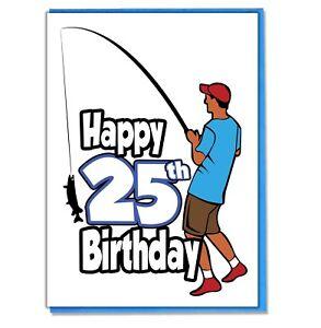 Image Is Loading Fishing Fisherman 25th Birthday Card Dad Son Grandson