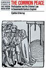 The Common Peace: Participation and the Criminal Law in Seventeenth-century England by Cynthia B. Herrup (Paperback, 1989)