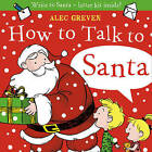 How to Talk to Santa by Alec Greven (Paperback, 2009)