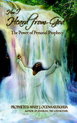 1 of 1 - How I Heard from God: The Power of Personal Prophecy by Mary J. Ogenaarekhua