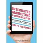 Integrated Marketing Communication: Creative Strategy from Idea to Implementation by Robyn Blakeman (Paperback, 2014)