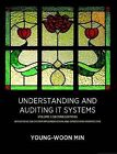 Understanding and Auditing IT Systems, Volume 1 (Second Edition) by Young-Woon Min (Paperback, 2011)