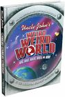 Uncle John's Weird, Weird World: Who, What, Where, When, and Wow! by Bathroom Reader's Hysterical Society (Hardback, 2014)