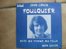 JEAN-LOUIS FOULQUIER 45 TOURS FRANCE MON CHIEN