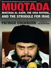 Muqtada: Muqtada Al-Sadr, the Shia Revival, and the Struggle for Iraq by Patrick Cockburn (CD-Audio, 2008)