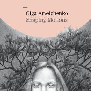 CD Shaping Motions Olga Amelchenko Digipack (K164) - Frankfurt, Deutschland - CD Shaping Motions Olga Amelchenko Digipack (K164) - Frankfurt, Deutschland